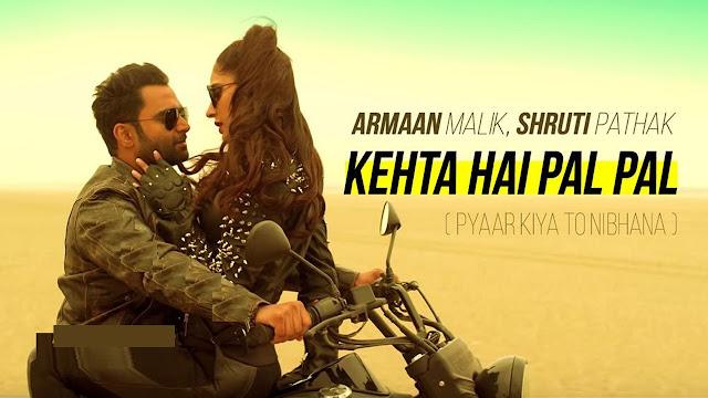 Kehta Hai Pal Pal Lyrics Armaan Malik, Shruti Pathak