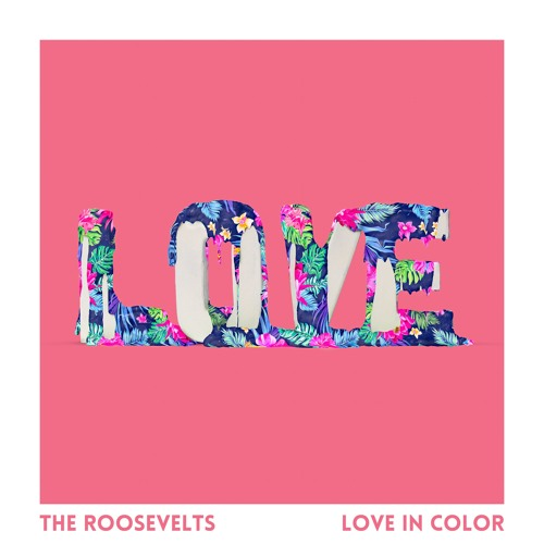 The Roosevelts Unveil New Single 'Love In Color'