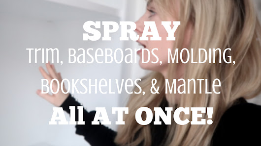 do it yourself divas: How To Spray Trim, Baseboards, Crown Molding, Bookshelves, and Mantle - ALL AT ONCE - Video Tutorial