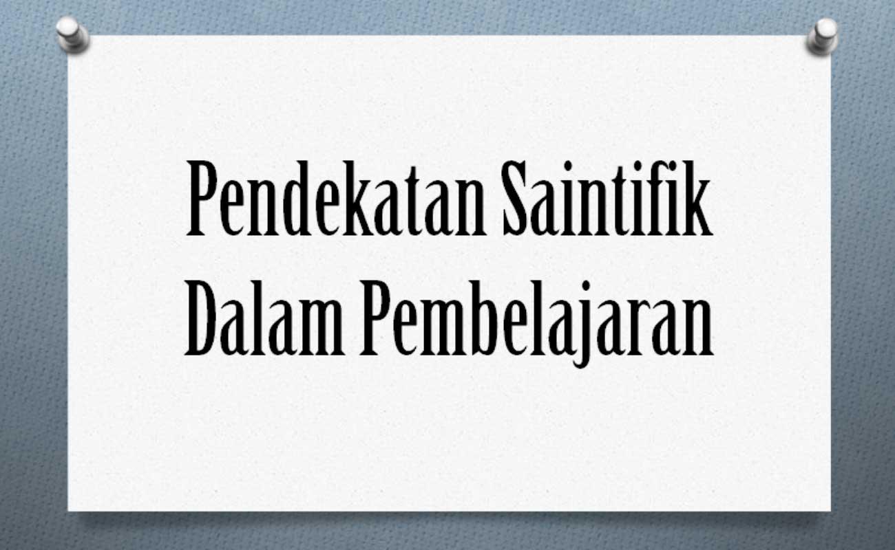 Pendekatan Saintifik dalam Pembelajaran