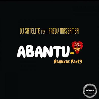 DJ Satelite, Fredy Massamba - Abantu (Remixes Part3)