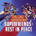 Super Amigos - Descansem em Paz