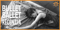 http://www.mechaniczna-kulturacja.pl/2016/08/recenzja-bullet-ballet.html