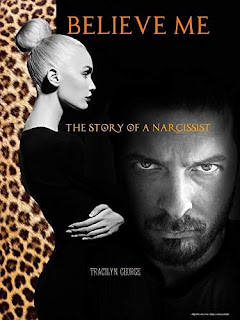Believe Me: The Story of a Narcissist - an intriguing fiction tale by Tracilyn George