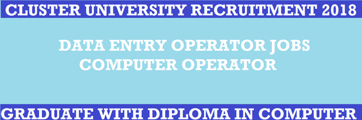Srinagar Cluster University || Data Entry Operator (DEO) Recruitment 2018 @ cusrinagar.edu.in
