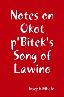 """study okot p bitek s works song lawino and song ocol International journal of humanities and cultural studies (ijhcs) issn 2356- 5926  in terms of imagery, african imageries come to replace foreign imageries  in the works of  neo-negritude posturing in okot p""""bitek""""s song of lawino   culture rather at the educated blacks represented by ocol, who so."""