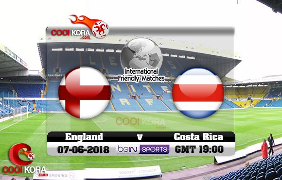 مشاهدة مباراة إنجلترا وكوستاريكا اليوم 7-6-2018 مباراة ودية