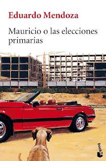 """""""Mauricio o las elecciones primarias"""" - Eduardo Mendoza"""