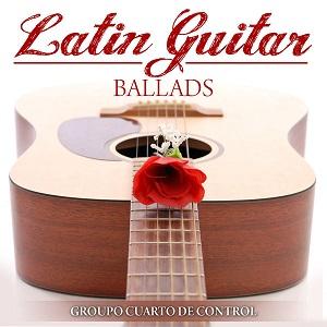 Gigismooth: Grupo Cuarto de Control - Latin Guitar Ballads (2016)