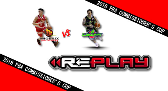 Video Playlist: Phoenix vs GlobalPort game replay June 20, 2018 PBA Commissioner's Cup