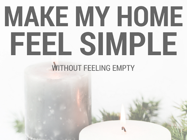 How I Style and Maintain a Simple Home