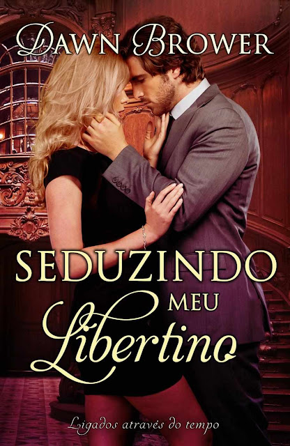 Seduzindo meu Libertino Dawn Brower
