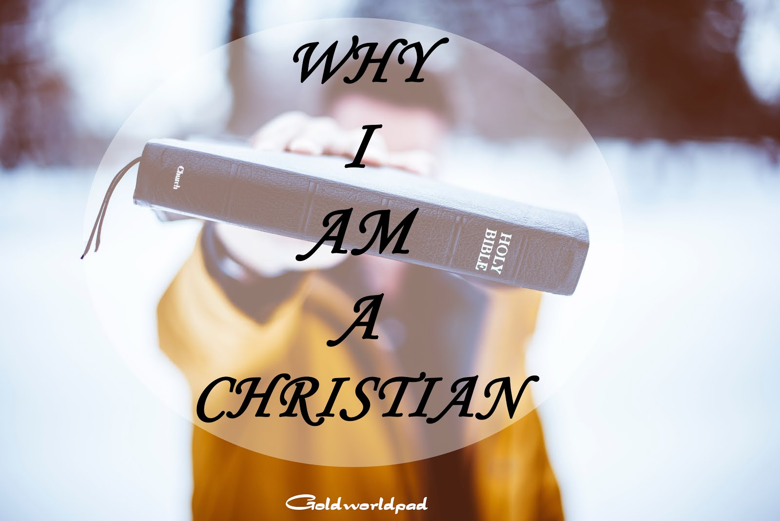 Find out why I am a Christian