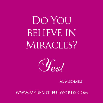 My Beautiful Words Do You Believe In Miracles