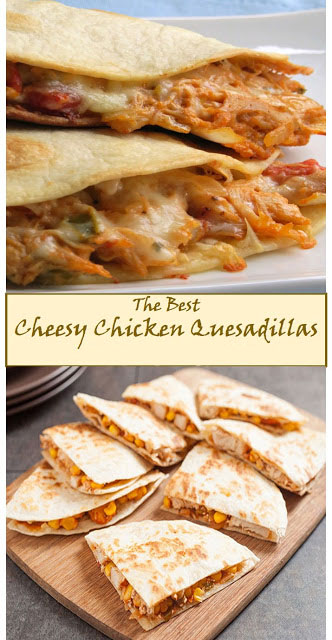 The Best Cheesy Chicken Quesadillas Recipe