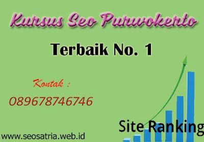 Kursus SEO Purwokerto, Purbalingga, Cilacap, Kebumen, Banjarnegara - SEO SATRIA
