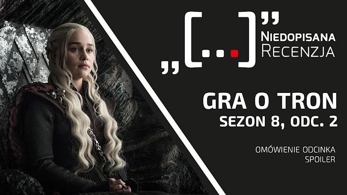 GOT-owi odcinek 2, sezon 8 — omówienie ze spoilerami