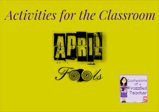 April's Fools' Day Activities for the Classroom
