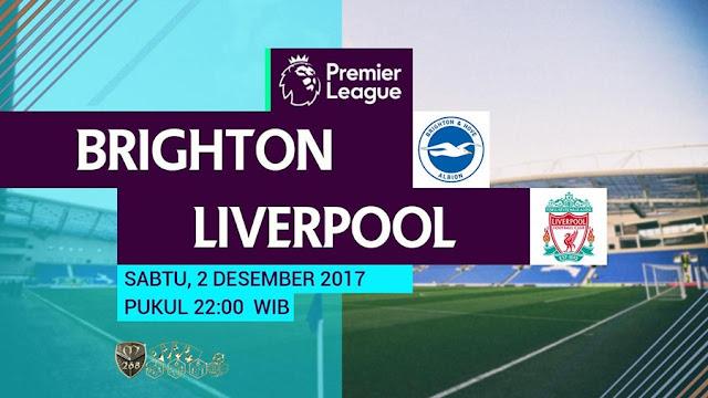 Prediksi Bola : Brighton & Hove Albion Vs Liverpool , Sabtu 02 Desember 2017 Pukul 22.00 WIB