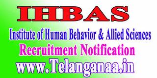 IHBAS (Institute of Human Behavior & Allied Sciences) Recruitment Notification 2016