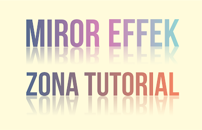 Effek Mirror | Zona Tutorial