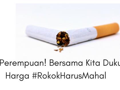 Ayo Perempuan! Bersama Kita Dukung Harga Rokok Harus Mahal