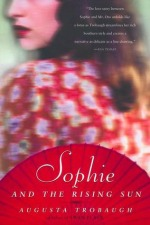 Sophie and the Rising Sun by Augusta Trobaugh