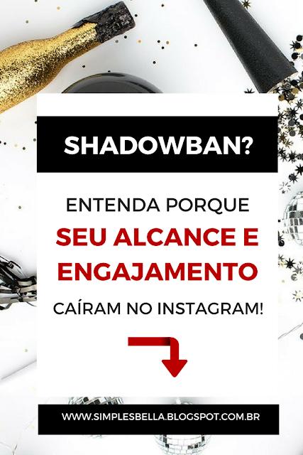 O mito Instagram Shadowban e tudo que você precisa saber sobre ele