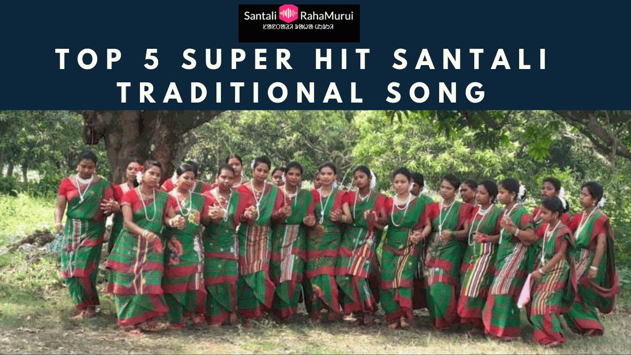 Top 5 Super Hit Traditional Santali Mp3 Song