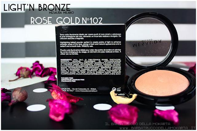 rose gold 102  inci light'n bronze illuminante higlighter mesauda