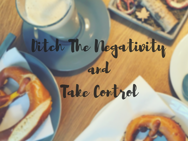 Ditch the Negativity And Take Control