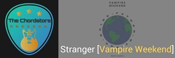 STRANGER Guitar Chords Accurate | Vampire Weekend (Father Of The Bride)