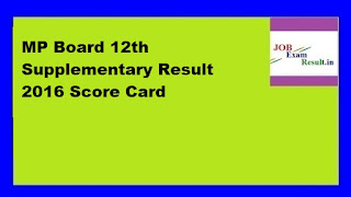 MP Board 12th Supplementary Result 2016 Score Card