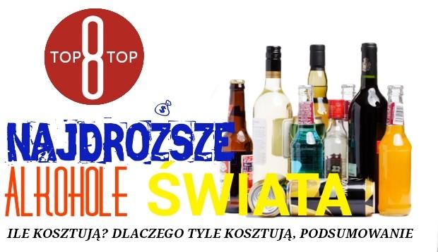 TOP8 - Najdroższe alkohole na świecie