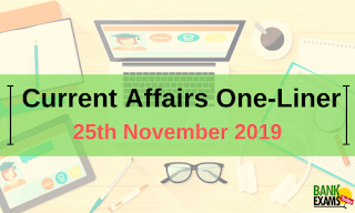 Current Affairs One-Liner: 25th November 2019