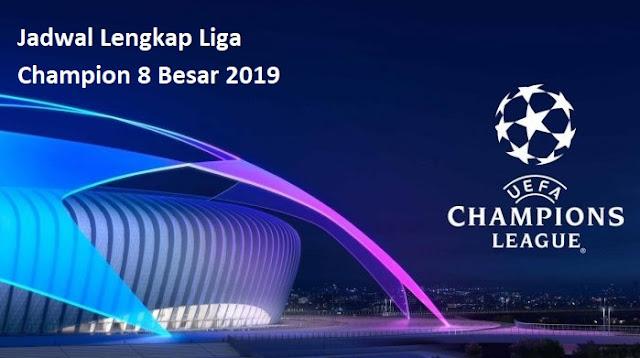 Jadwal Lengkap Liga Champion 8 Besar 2019