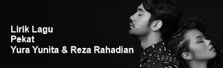 Lirik Lagu Pekat - Yura Yunita & Reza Rahadian