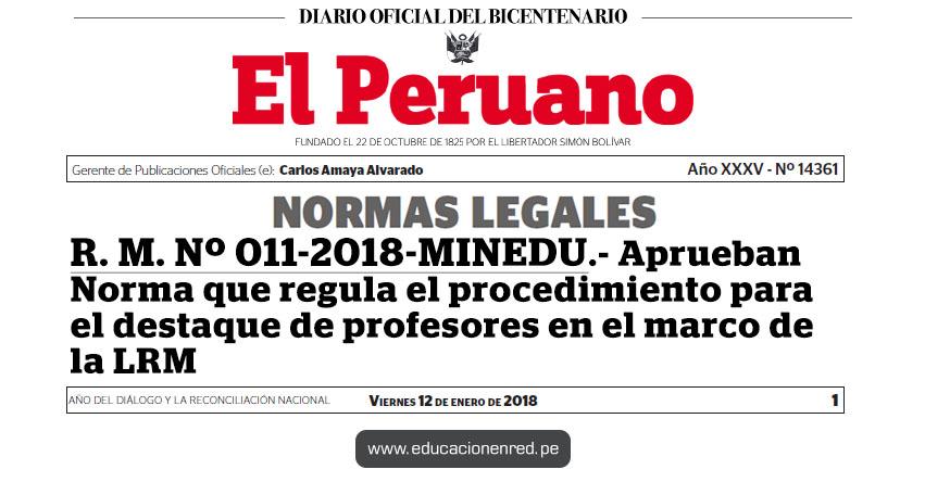 R. M. Nº 011-2018-MINEDU - Aprueban Norma que regula el procedimiento para el destaque de profesores en el marco de la Ley de Reforma Magisterial - www.minedu.gob.pe