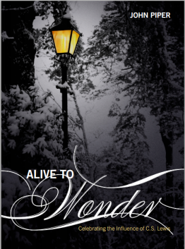 John Piper-Alive To Wonder-