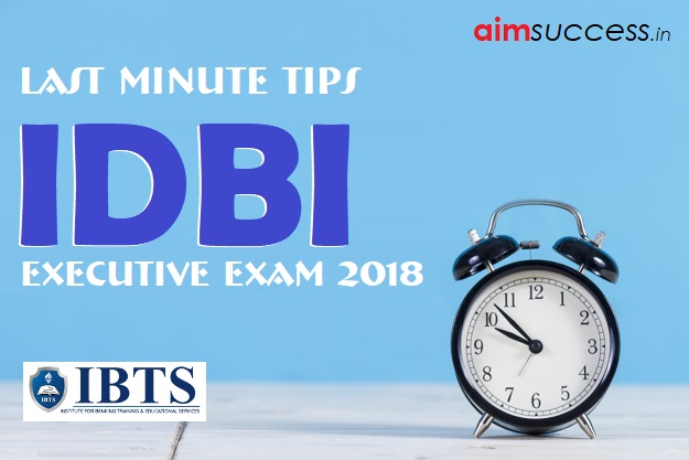 Last Minute Tips for IDBI Executive Exam 2018
