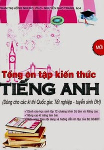 Tổng Ôn Tập Kiến Thức Tiếng Anh - Nguyễn Thị Hồng Nhung, Nguyễn Bảo Trang