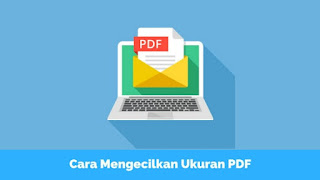 Cara Memperkecil Ukuran PDF Secara Online
