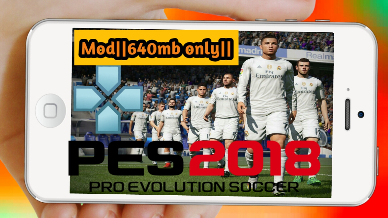 640mb)Download Pes18 For ppsspp highly compressed for android