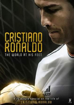 Cristiano Ronaldo World at His Feet 2014 BRRip 500Mb Hindi Dual Audio