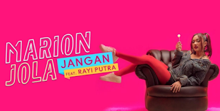 Marion Jola, Pop, Indonesia Idol,2018,Download Lagu Marion Jola Jangan Mp3 Feat Rayi (Singler Terbaru 2018)
