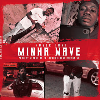 Roger That - Minha Wave (Prod. Strage On The Track & Just Recognize)