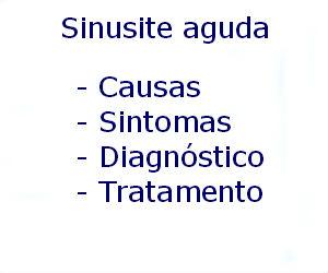 Sinusite aguda causas sintomas diagnóstico tratamento prevenção riscos complicações