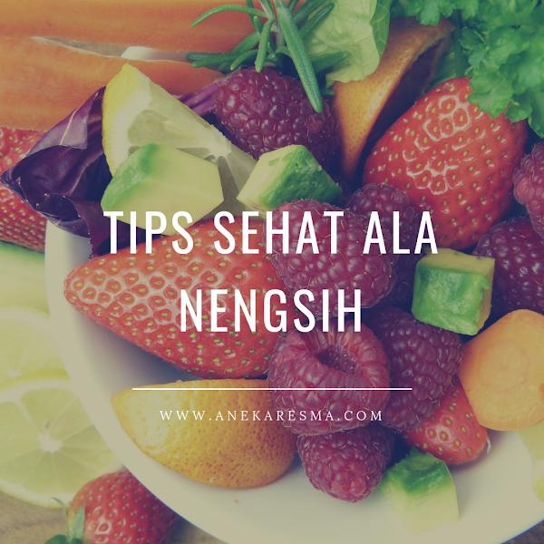 Day 12: Tips Sehat Ala Nengsih