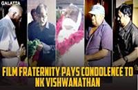 Film Fraternity Pays Condolence to NK Viswanathan