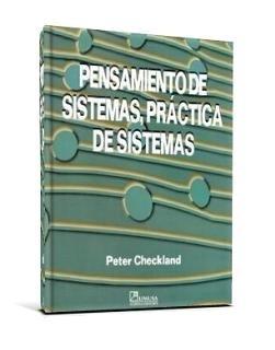 Pensamiento de Sistemas, Práctica de Sistemas – Peter Checkland